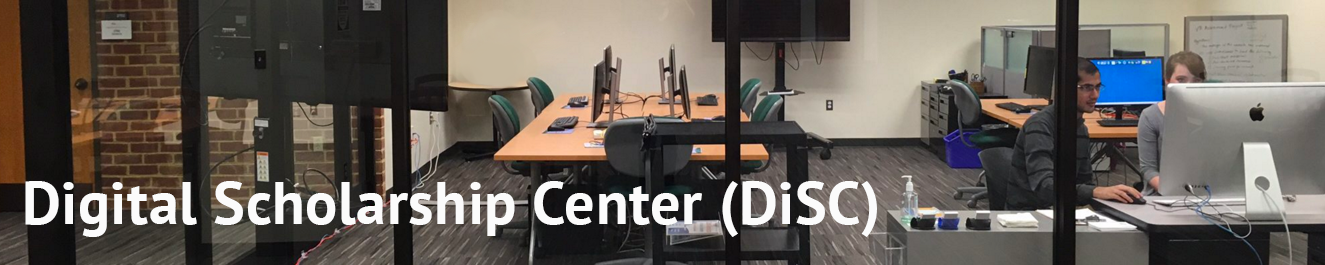 Digital Scholarship Center (DiSC)